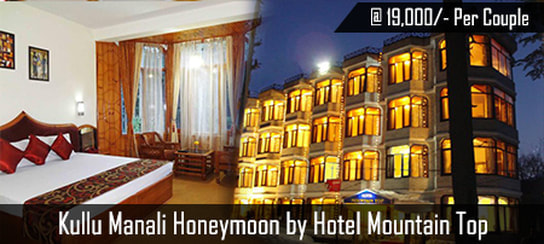 Kullu Manali Honeymoon Package by Hotel Mountain Top