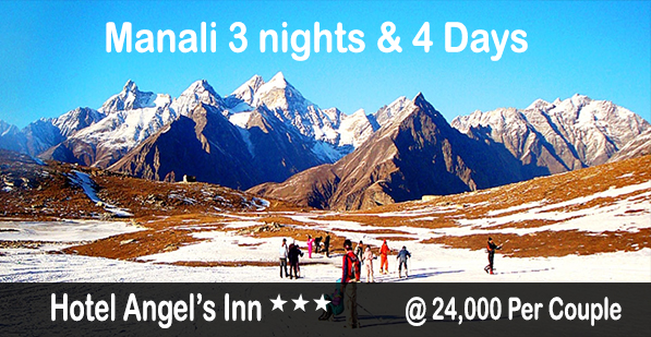 Manali 3 Night 4 Days Hotel Angels Inn @ 24000/- Per Couple