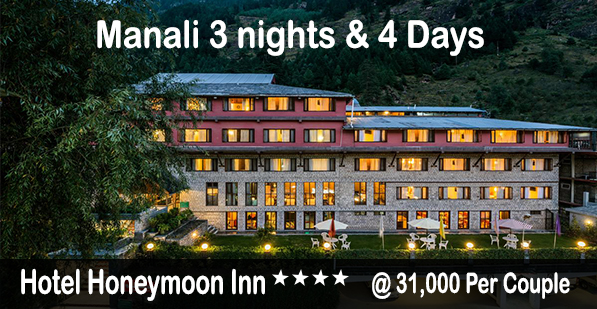 Honeymoon Inn Manali 3 Night 4 Days @ 31000/- Per Couple